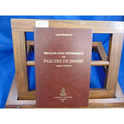 Désormaux Joseph : Bibliographie méthodique  des parlers de Savoie ...