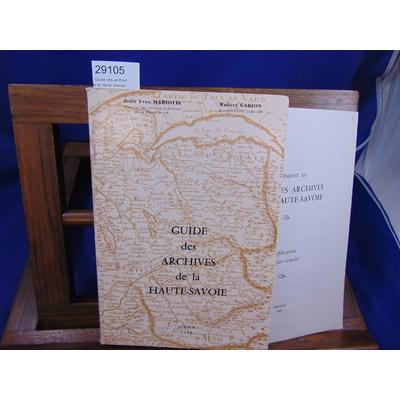 Mariotte Jean Yves : Guide des archives de la Haute-Savoie + supplement ( explication des facs-similés )...