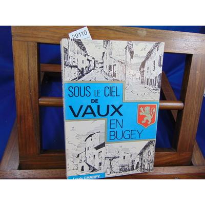 Charpy Louis : Sous le ciel de Vaux en Bugey...