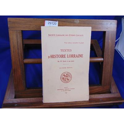collectif  : Texte d'histoire Lorraine. Du VIe siècle à nos jours. Pour mieux connaître le passé....
