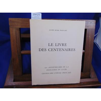 collectif  : Lycée Henri Poincaré. Le livre des centenaires...