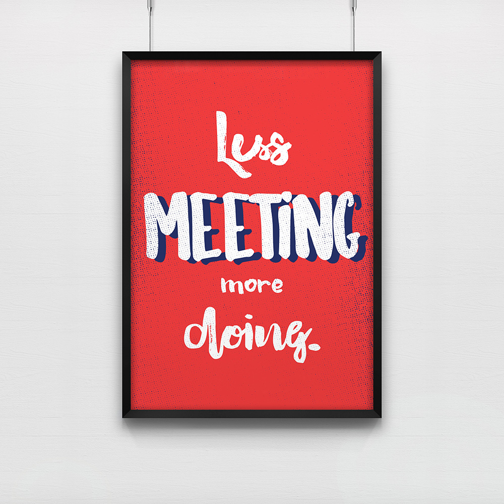 poster less meeting more doing affiche 50x70 cm pour salle de r union. Black Bedroom Furniture Sets. Home Design Ideas