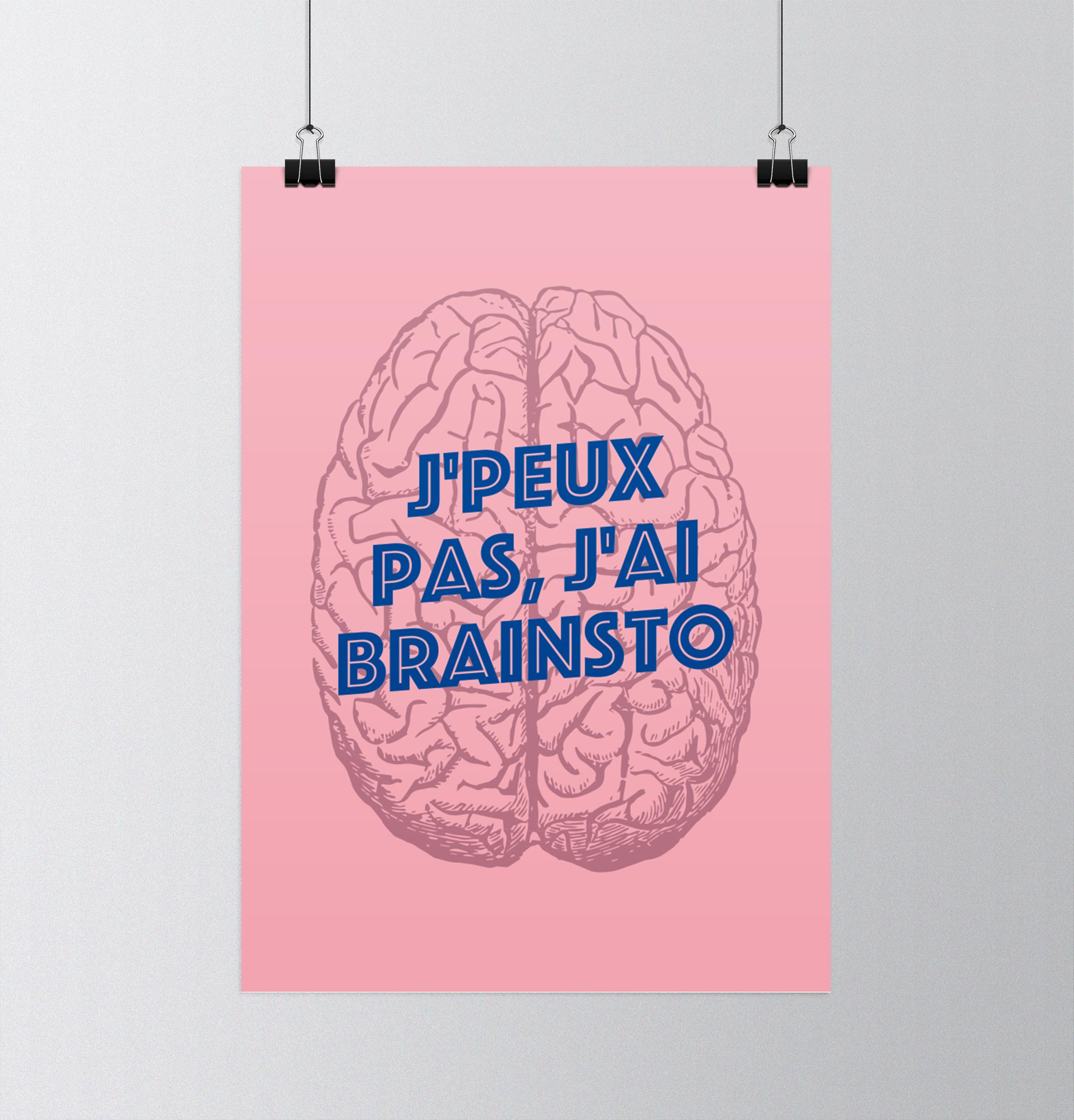 Poster J\'peux pas j\'ai brainsto