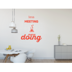 Autocollant Less meetings More doing