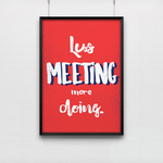 Poster Less Meeting More Doing