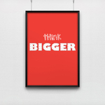 Affiche de bureau Think Bigger