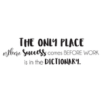 the-only-place-where-success-comes-before-work