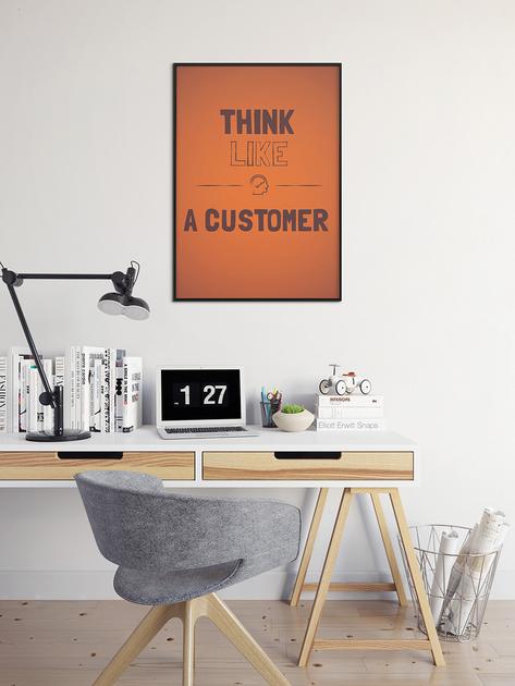 poster de bureau think like a customer. Black Bedroom Furniture Sets. Home Design Ideas