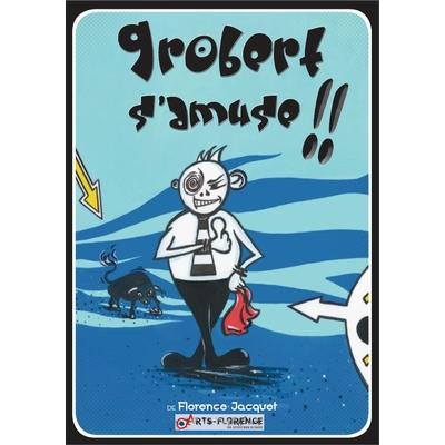 grobert s'amuse - couverture livre - artsflorence