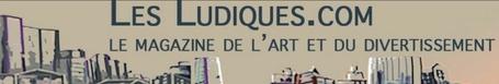 les ludiques .com magazine d'art