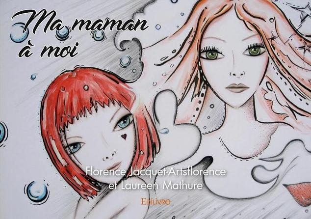 couverture livre ma maman a moi - artsflorence ( florence jacquet) et Laureen Mathure - Copie