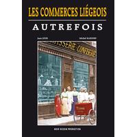 Les commerces liégeois autrefois