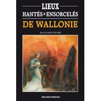 Lieux hantés & ensorcelés de Wallonie