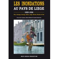 Les inondations au Pays de Liège 1925-1926