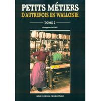 Petits métiers d'autrefois en Wallonie tome 2