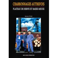 CHARBONNAGES AUTREFOIS, PLATEAUDE HERVE ET BASSE-MEUSE