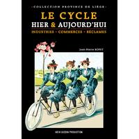LE CYCLE HIER ET AUJOURD'HUI EN PROVINCE DE LIEGE