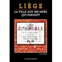 Liège, la ville aux 300 murs qui parlent