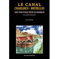 Le canal Charleroi-Bruxelles : Une voie d'eau pour le charbon