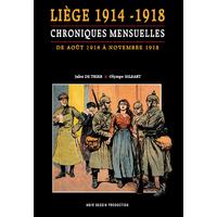 Liège 1914-1918 : Chroniques mensuelles Août 1914 à Novembre 1918