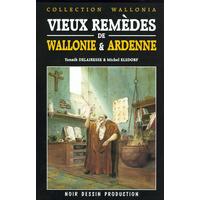 Vieux remèdes de Wallonie & Ardenne