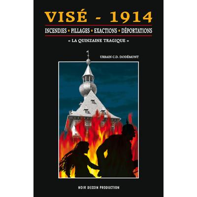 Visé 1914, la quinzaine tragique
