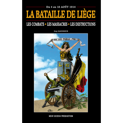La bataille de Liège du 4 au 16 Août 1914