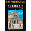 Les Guillemins (et autres gares de Liège) autrefois