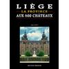 Liège la province aux 600 châteaux