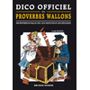 Dico officiel des proverbes wallons