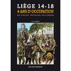 Liège 14-18, 4 ans d'occupation