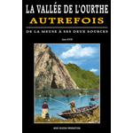 LA VALLÉE DE L'OURTHE AUTREFOIS De la Meuse à ses deux sources