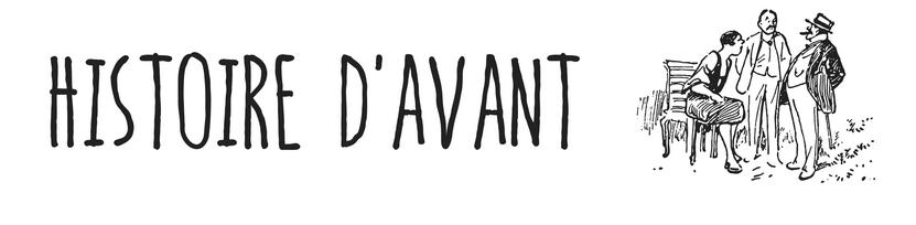 HISTOIRE D'AVANT