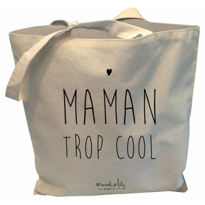 SAC TOTE BAG MAMAN TROP COOL