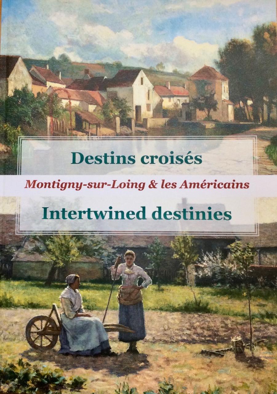 Montigny sur Loing, Destins Croisés / Intertwined destinies