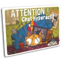 "PANCARTE HUMORISTIQUE ""ATTENTION CHAT HYPER ACTIF"""
