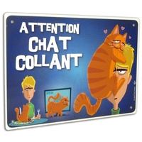 "PANCARTE HUMORISTIQUE  ""ATTENTION CHAT COLLANT"""