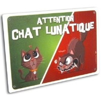 "PANCARTE HUMORISTIQUE ""ATTENTION CHAT LUNATIQUE"""