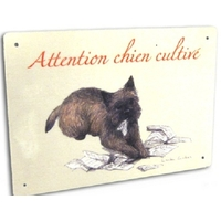 "PANCARTE HUMORISTIQUE ""ATTENTION CHIEN CULTIVE"""