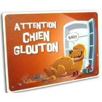 "PANCARTE HUMORISTIQUE ""ATTENTION CHIEN GLOUTON"""