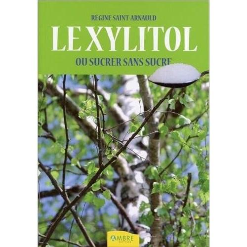 Livre - Le Xylitol - Régine Saint-Arnauld