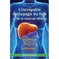 Livre - L'incroyable nettoyage du foie et de la vésicule biliaire - Volume 2