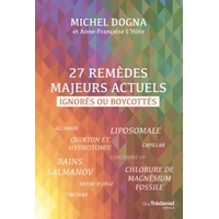Livre - 27 remèdes majeurs actuels ignorés ou boycottés - Michel Dogna