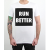 T-Shirt Run Better