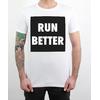 T-Shirt Run Better