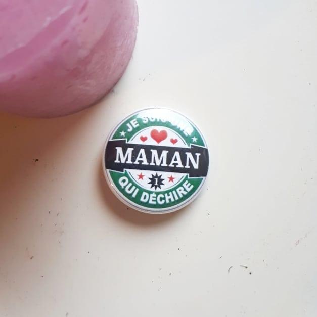 Badge : Maman qui déchire