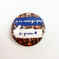 Badge : Je ne mange pas de graine