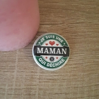 Badge : Maman qui déchire