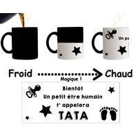 Mug tasse magique Bientôt un petit être humain t'appelera Tata...