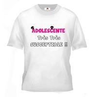 Tee shirt pour Adolescente Humour Très Très Susceptible !!